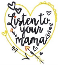 Listen To Your Mama embroidery design