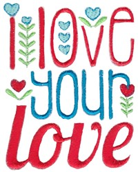Love Your Love embroidery design