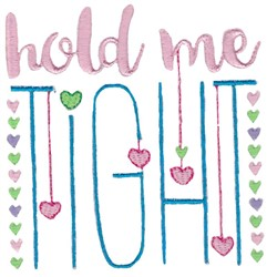 Hold Me Tight embroidery design