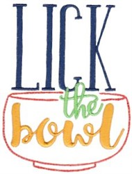 Lick The Bowl embroidery design
