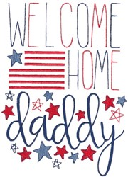 Welcome Home Daddy embroidery design