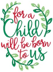 For A Child Will Be Born To Us embroidery design
