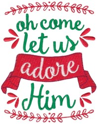 Oh Come Let Us Adore Him embroidery design