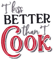 Kiss Better Than I Cook embroidery design