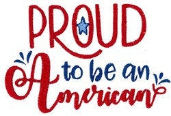 Proud To Be An American embroidery design