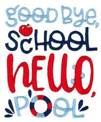 Goodbye School embroidery design
