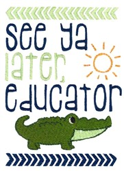 Later Educator embroidery design