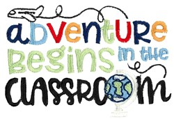 Adventures Begins In The Classroom embroidery design