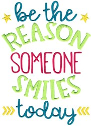 The Reason Someone Smiles Today embroidery design