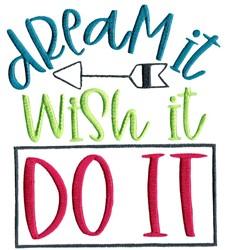 Dream It Wish It Do It embroidery design