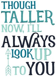 Ill Always Look Up To You embroidery design