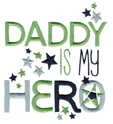 Daddy Is My Hero embroidery design
