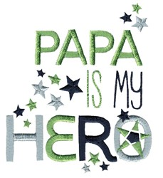 Papa Is My Hero embroidery design