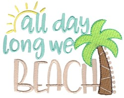 All Day Long We Beach embroidery design