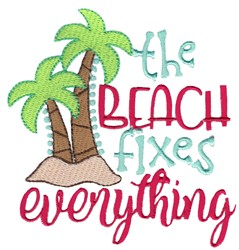 The Beach Fixes Everything embroidery design