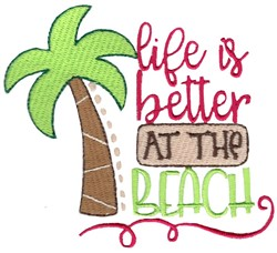 Life Is Better At The Beach embroidery design