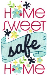 Home Sweet Safe Home embroidery design