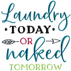 Laundry Today Or Naked Tomorrow embroidery design