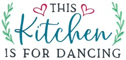 This Kitchen Is For Dancing embroidery design