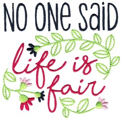 No One Said Life Was Fair embroidery design
