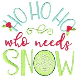 Who Needs Snow embroidery design