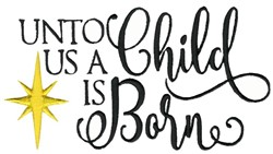 Unto Us A Child Is Born embroidery design