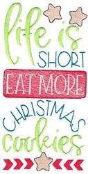 Life Is Short Eat More Christmas Cookies embroidery design