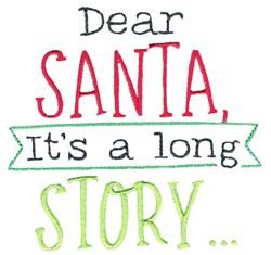 Dear Santa Its A Long Story embroidery design