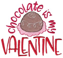 Chocolate Is My Valentine embroidery design