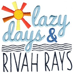 Lazy Days And Rivah Rays embroidery design