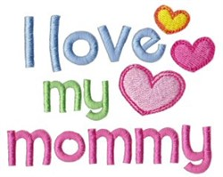 Love My Mommy embroidery design