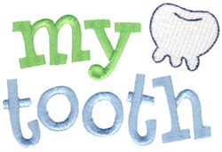 My Tooth embroidery design