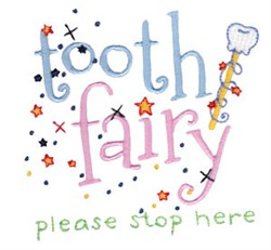 Tooth Fairy Stop Here embroidery design
