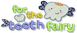 For The Tooth Fairy embroidery design
