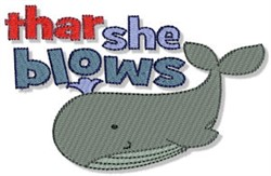 Thar She Blows Nautical Sentiment embroidery design