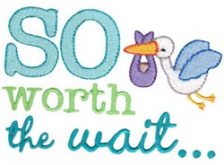 So Worth The Wait embroidery design