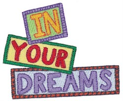 In Your Dreams embroidery design