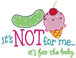 Its For The Baby Pregnancy Sentiment embroidery design