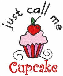 Just Call Me  Cupcake embroidery design