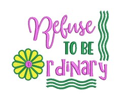 Refuse To Be Ordinary embroidery design