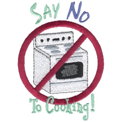 Say No to Cooking embroidery design