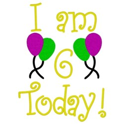 I Am 6 Today embroidery design
