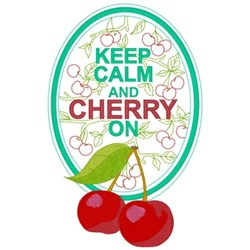 Keep Calm & Cherry On embroidery design
