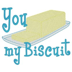 You Butter My Biscuit embroidery design