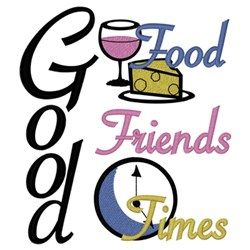 Good Food, Friends, Times embroidery design