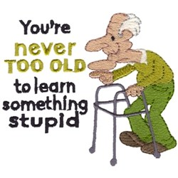 Never Too Old Grandpa embroidery design