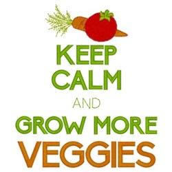 Keep Calm & Grow Veggies embroidery design
