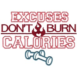 Excuses Dont Burn Calories embroidery design