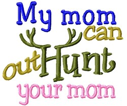 Out Hunt Mom embroidery design