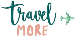 Travel More embroidery design